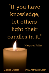 If you have knowledge let others light their candles in it.  200x300 - Zodiac Quotes
