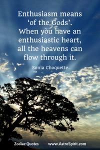 Sonia Choquette quote tree sky enthusiasm Sagittarius AstroSpirit