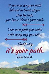 It's your path. Joseph Campbell quote. Jacqueline Lasahn, Intuitive Astrologer