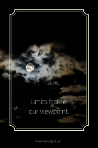 Limits frame our viewpoint. 200x300 - Capricorn Full Moon: Vein of Gold